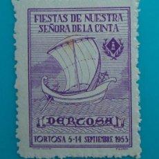 Sellos: FIESTAS DE NUESTRA SEÑORA DE LA CINTA, DERCOSA, TORTOSA 5 - 14 SEPTIEMBRE 1953, NUEVO SIN GOMA. Lote 37000355