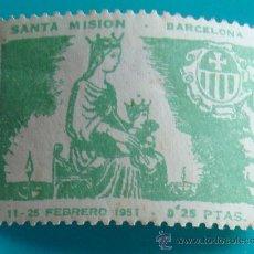 Sellos: VIÑETA, SANTA MISION, BARCELONA, 11 - 25 FEBRERO 1951, 0,25 PTAS, NUEVO CON GOMA. Lote 37032338
