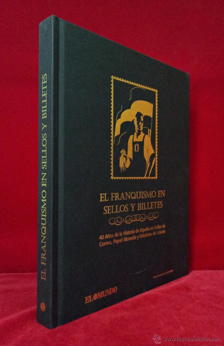 EL FRANQUISMO EN SELLOS Y BILLETES. ÁLBUM . 40 AÑOS DE LA HISTORIA DE ESPAÑA (Filatelia - Sellos - Reproducciones)