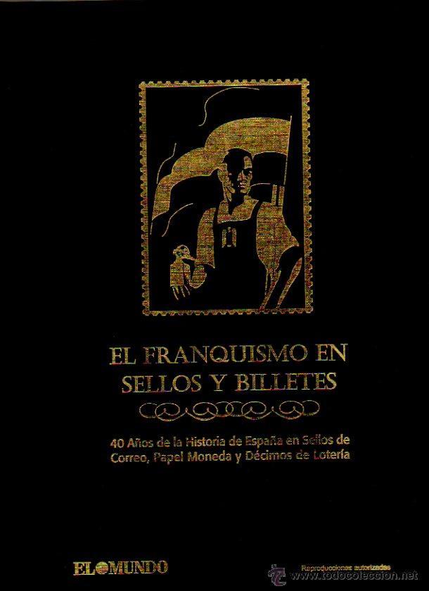 EL FRANQUISMO EN SELLOS Y BILLETES. EL MUNDO, 2006 [COMPLETO] (Filatelia - Sellos - Reproducciones)