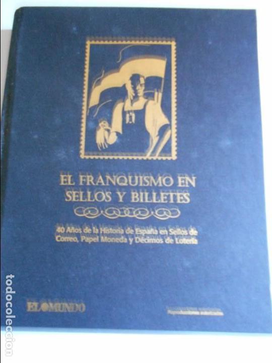 EL FRANQUISMO EN SELLOS Y BILLETES. 40 AÑOS DE LA HISTORIA DE ESPAÑA EN SELLOS DE CORREO, PAPEL MONE (Filatelia - Sellos - Reproducciones)