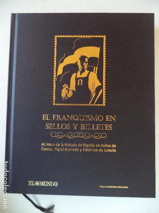 EL FRANQUISMO EN SELLOS Y BILLETES.40 AÑOS DE HISTORIA DE ESPAÑA EN SELLOS PAPEL MONEDA Y DECIMOS DE (Filatelia - Sellos - Reproducciones)