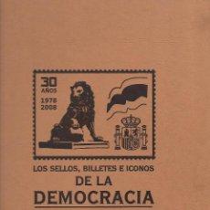 Sellos: ALBUM EN PERFECTO ESTADO DE LOS SELLOS, BILLETES E ICONOS DE LA DEMOCRACIA 1978 2008 . Lote 192548916