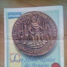 Sellos: LOS SELLOS REALES DE ARAGON EDITADO POR EL PERIODICO DE ARAGON. Lote 288647603
