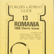 Sellos: RUMANÍA, BIBLIOGRAFÍA. 1983. FORGERY AND REPRINT GUIDE Nº13. ROMANIA 1906 CHARITY ISSUES. ANDREW HA. Lote 183159837