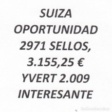 Sellos: INTERESANTE LOTE SUIZA, COMPUESTO POR 2.971 SELLOS, CON 3.155,25 € CATALOGO YVERT 2.009 +. Lote 202800317
