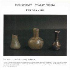Sellos: PRINCIPAT D´ANDORRA EUROPA 1991 - LAS BOTELLAS ORIGINARIAS DE LAS TUMBAS DE SANT VICENÇ D´ENCLAR. Lote 136101562