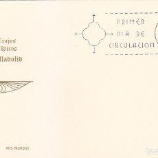 Selos: TRAJES TIPICOS ESPAÑOLES 1971 TRAJE DE VALLADOLID (EDIFIL 2015) EN TARJETA MAXIMA PRIMER DIA DE IM.. Lote 181905993