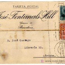 Sellos: TARJETA POSTAL COMERCIAL - JOSE FONTANALS HILL - BARCELONA. Lote 25985219