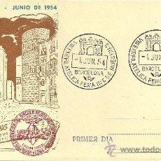 Sellos: TARJETA POSTAL PRIMER DÍA - XXII FERIA OFICIAL E INTERNACIONAL DE MUESTRAS - BARCELONA 1954. Lote 27357384