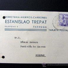 Sellos: TARJETA POSTAL COMERCIAL / ESTANISLAO TREPAT / FERRETERIA / TARREGA AÑO 1942 / LLEIDA. Lote 39564182