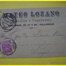Sellos: TARJETA POSTAL COMERCIAL 1906, QUINCALLA Y PAQUETERÍA MATEO LOZANO, VALLADOLID-LUGO. SELLO CADETE 10. Lote 45131158