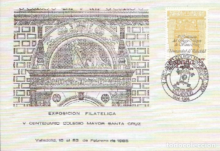 == PA20 - TARJETA EXPOSICION FILATELICA V CENTENARIO COLEGIO MAYOR SANTA CRUZ - VALLADOLID 1985 (Sellos - España - Tarjetas)