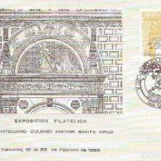 Sellos: == PA20 - TARJETA EXPOSICION FILATELICA V CENTENARIO COLEGIO MAYOR SANTA CRUZ - VALLADOLID 1985. Lote 72348503