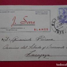 Sellos: TARJETA COMERCIAL CALZADO J. SERRA, BLANES (GERONA) - 1945, A ZARAGOZA.. R-5781. Lote 85720912