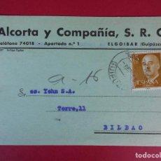 Sellos: TARJETA POSTAL COMERCIAL ALCORTA Y COMPAÑIA, AÑO 1956 ELGOIBAR (GUIPUZCOA), A BILBAO.. R-5872. Lote 86193936