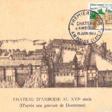 Sellos: FRANCIA IVERT 1390, CASTILLO DE AMBOISE, TARJETA MAXIMA DE PRIMER DIA DE AMBOISE DE 15-6-1963 . Lote 87250544