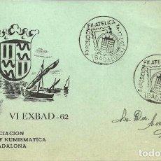 Sellos: TARJETA POSTAL VI EXBAD - 62 - ASOCIACIÓN FILATELICA Y NUMISMATICA DE BADALONA - 1962. Lote 140582282