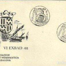 Sellos: TARJETA POSTAL VI EXBAD - 62 - ASOCIACIÓN FILATELICA Y NUMISMATICA DE BADALONA - 1962. Lote 140582966