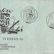 Sellos: TARJETA POSTAL VI EXBAD - 62 - ASOCIACIÓN FILATELICA Y NUMISMATICA DE BADALONA - 1962. Lote 140583058