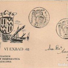 Sellos: TARJETA POSTAL VI EXBAD - 62 - ASOCIACIÓN FILATELICA Y NUMISMATICA DE BADALONA - 1962. Lote 140583122