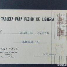 Sellos: TARJETA COMERCIAL PARA PEDIDO LIBRERIA, JOSE TOUS, PALMA DE MALLORCA, CIRCULADA 1953 ..A712. Lote 143587266