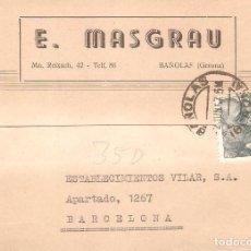 Sellos: TARJETAS POSTALES, TARJETA COMERCIAL, E.MASGRAU, BAÑOLAS, 1957, CIRC.CON SUS SELLOS. Lote 167609652