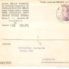 Sellos: TARJETAS POSTALES, TARJETA COMERCIAL, ORGANIZACION BELLO, VALENCIA, 1942, , CIRC.CON SUS SELLOS. Lote 167610176