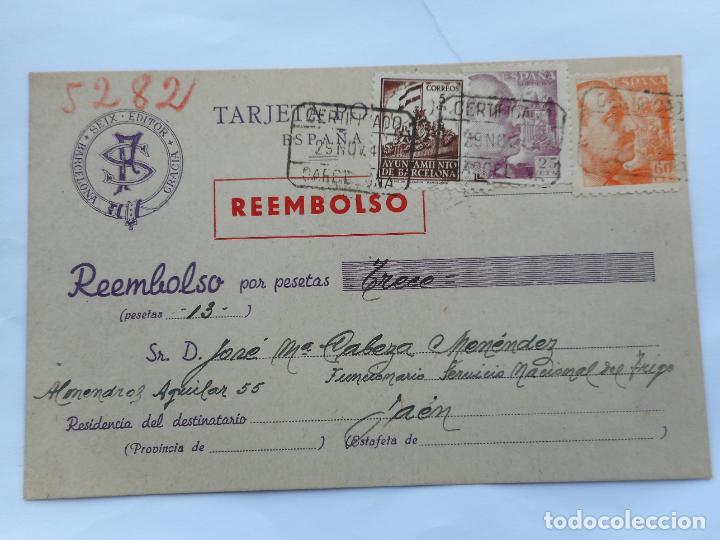 ANTIGUA TARJETA.SEIX EDITOR.REEMBOLSO.CERTIFICADO BARCELONA 1941.JOSE MARIA CABEZA MENENDEZ.JAEN. (Sellos - España - Tarjetas)