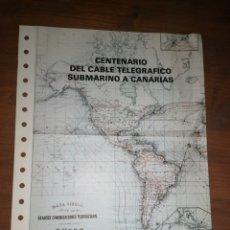 Sellos: CENTENARIO DEL CABLE TELEGRÁFICO SUBMARINO A CANARIAS. Lote 235564115