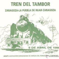 Sellos: TARJETA TREN DEL TAMBOR ZARAGOZA- LA PUEBLA DE HIJAR - ZARAGOZA 1993. Lote 48695007