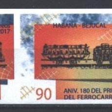 Sellos: CUBA 2017 THE 180TH ANNIVERSARY OF THE HABANA-BEJUCAL RAILWAY MNH - THE TRAINS, IMPERFORATES. Lote 241338725