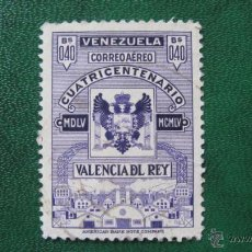 Timbres: VENEZUELA 1955, IV CENT. DE VALECIA DEL REY, CORREO AEREO, YVERT 581. Lote 46116420