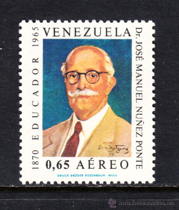 VENEZUELA AÉREO 941** - AÑO 1968 - 3º ANIVERSARIO DE LA MUERTE DEL EDUCADOR JOSÉ MANUEL NÚÑEZ PONTE (Sellos - Extranjero - América - Venezuela)