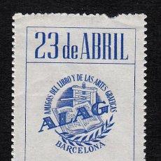 Sellos: VIÑETA 23 DE ABRIL -DIA DEL LIBRO- BARCELONA - ALAG ( AMIGOS DEL LIBRO Y ARTES GRÁFICAS ). Lote 130554110