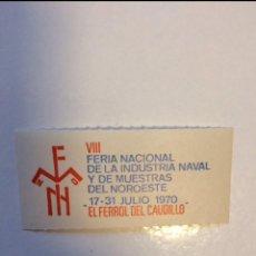 Sellos: VIÑETA FERIA MUESTRAS FERROL 1970. Lote 148982678