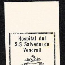 Timbres: VIÑETA DE HOSPITAL DEL S.S SALVADOR DE EL VENDRELL 25 CTMOS . Lote 163479794