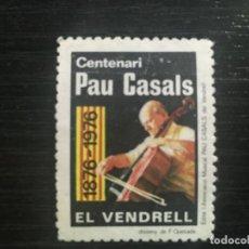 Timbres: PAU CASALS - VIÑETA CENTENARIO 1876-1976 EL VENDRELL. Lote 190030997