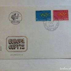 Sellos: SOBRE PRIMER DIA - FDC - YUGOSLAVIA 1972 - EUROPA CEPT. Lote 125445079