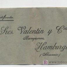 Sellos: SOBRE CON MEMBRETE. CERTIFICADA.SRES. VALENTÍN Y CIA. BANQUEROS.HAMBURGO (ALEMANIA).. Lote 18417930
