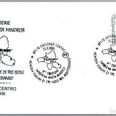 Sellos: MATASELLOS TRES ISLAS DEL MEDITERRANEO: CERDEÑA, MALTA Y MENORCA (BALEARES). ORISTANO, ITALIA, 2006. Lote 125127783