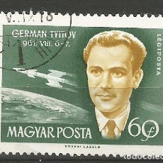 Sellos: HUNGRÍA - 60 FORINT - ESPACIO - GERMAN TYITOV - 06 - 07. 08.1961 - MATASELLADO. Lote 289492228