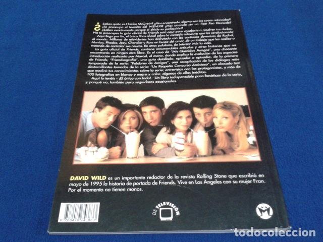 Cine: LIBRO EDITORIAL LA MASCACARA (F-R-I-E-N-D-S )1999 DE DAVID WILD LA GUIA OFICIAL DE LA SERIE DE TV - Foto 3 - 137259162