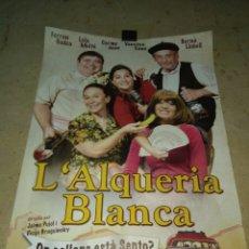 Cine: CARTEL OBRA DE TEATRO L' ALQUERIA BLANCA - ON COLLONS ESTÁ SENTO? - PACO LÓPEZ DIAGO -. Lote 185756450