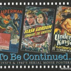 Cine: TO BE CONTINUED ...1930´S & 1940´S SERIEL MOVIE POSTERS, BRUCE HERSHENSON, 2001, MUY BUEN ESTADO. Lote 245540070