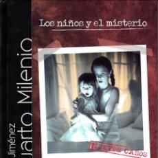 Series de TV: CUARTO MILENIO. LOS NIÑOS Y EL MISTERIO. IKER JIMÉNEZ. LIBRO + DVD.. Lote 56996695