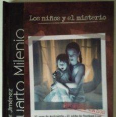 Series de TV: LIBRO DVD CUARTO MILENIO - LOS NIÑOS Y EL MISTERIO- COLECCION CUATRO EL PAIS -Nº1 -2.008. Lote 111520451