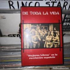 Series de TV: DE TODA LA VIDA,MUJERES LIBRES EN LA REVOLUCION ESPAÑOLA. Lote 182875631