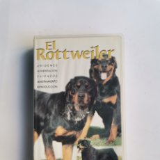 Series de TV: EL ROTTWEILER VHS ORÍGENES ALIMENTACIÓN CUIDADOS. Lote 292041058