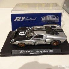 Slot Cars: FLY. FORD MKII. 24H LE MANS 1966. HILL - MUIR. ED. ESP. MINIAUTO. REF. E-181 - 96012. Lote 262300000
